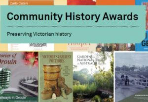 Victorian Community History Awards and Victorian Premier's History Award Nomination